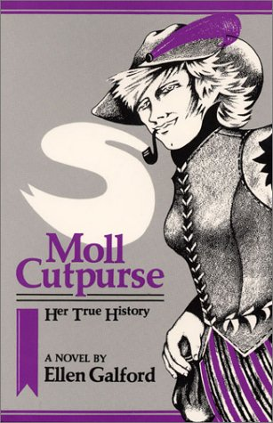 9780932379047: Moll Cutpurse, Her True History: A Novel