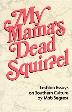 9780932379061: My Mama's Dead Squirrel: Lesbian Essays on Southern Culture