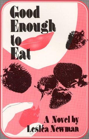 9780932379214: Good Enough to Eat