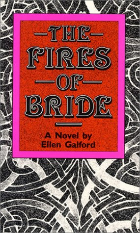 9780932379412: The Fires of Bride: A Novel