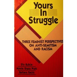 9780932379535: Yours in Struggle: Three Feminist Perspectives on Anti-Semitism and Racism