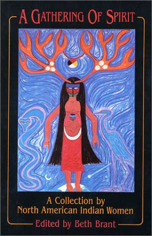 9780932379559: A Gathering of Spirit: A Collection by North American Indian Women