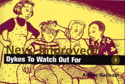 New, Improved!: Dykes to Watch Out for: Bechdel, Alison