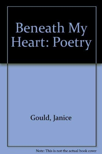 Beneath My Heart: Poetry: Gould, Janice
