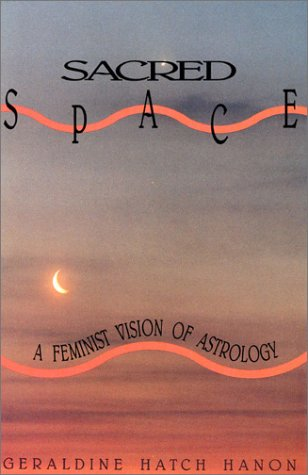 9780932379863: Sacred Space: A Feminist Vision of Astrology