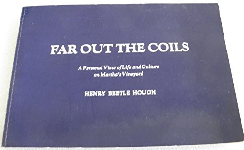 9780932384423: Far out the coils: A personal view of life and culture on Martha's Vineyard