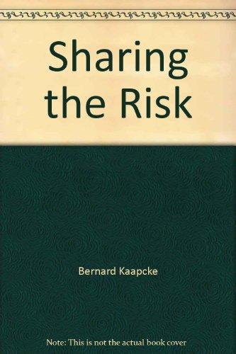 Sharing the Risk: How the Nation's Businesses,: Bernard Kaapcke