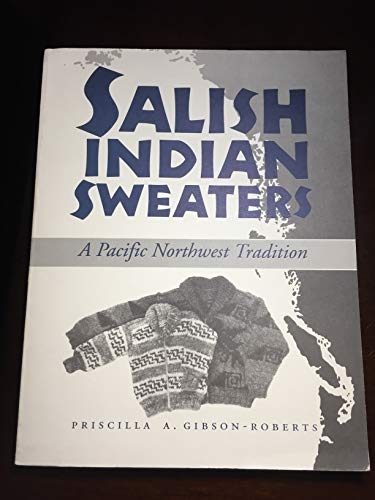 Salish Indian Sweaters: Priscilla Gibson-Roberts