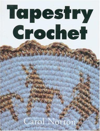 9780932394156: Tapestry Crochet