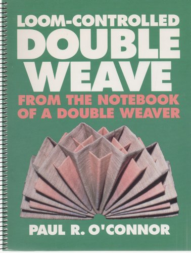 9780932394187: Loom-Controlled Double Weave from the Notebook of a Double Weaver