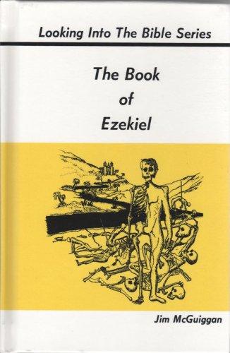 The Book of Ezekiel (Looking into the: Jim McGuiggan