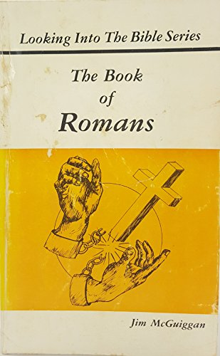 The book of Romans (Looking into the: McGuiggan, Jim
