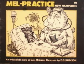 Mel-Practice in New Hampshire A Cartoonist's View of Gov. Meldrim Thomson