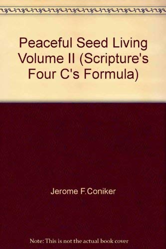 "Peaceful Seed Living Volume II (Scripture's Four ""C's"" Formula): Jerome ..."
