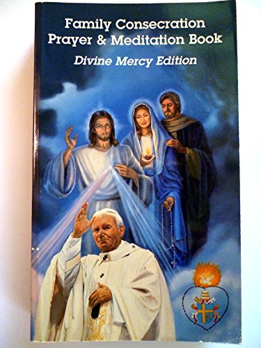 9780932406316: Family Consecration Prayer & Meditation Book - Divine Mercy Edition