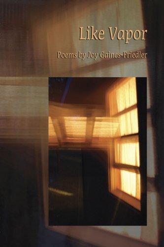 Like Vapor: Gaines-Friedler, Joy