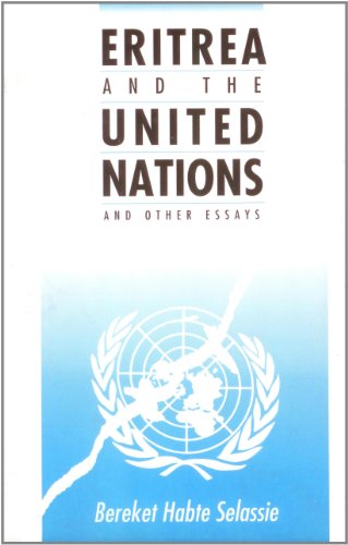 Eritrea and the United Nations and Other: Habte Selassie, Bereket