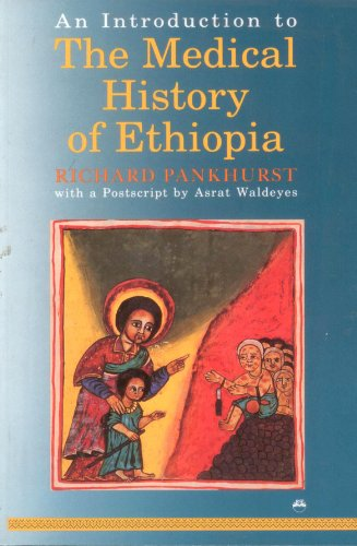 An Introduction to the Medical History of Ethiopia: Pankhurst, Richard
