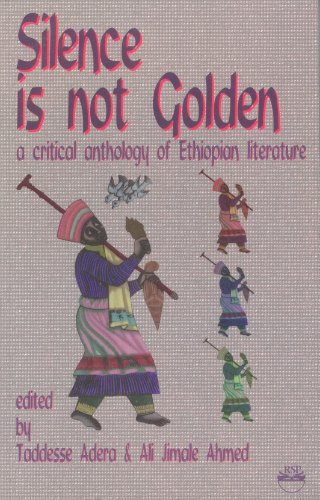 9780932415479: Silence Is Not Golden: A Critical Anthology of Ethiopian Literature