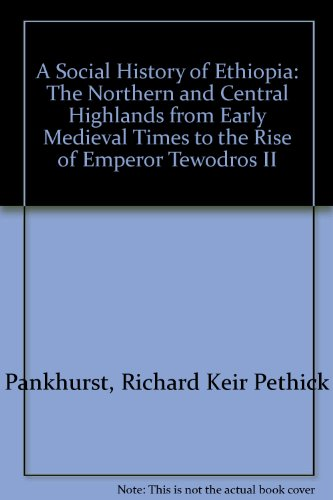 9780932415851: A Social History of Ethiopia: The Northern and Central Highlands from Early Medieval Times to the Rise of Emperor Tewodros II