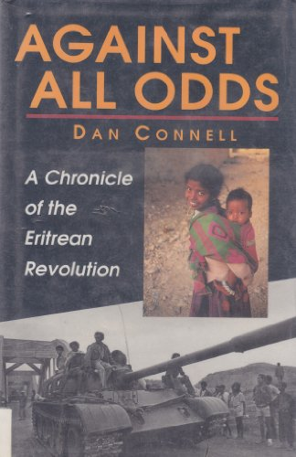 9780932415899: Against All Odds: A Chronicle of the Eritrean Revolution