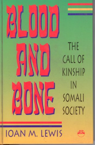 9780932415929: Blood and Bone: The Call of Kinship in Somali Society