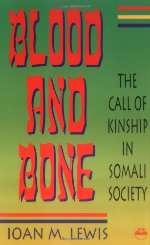 9780932415936: Blood and Bone: The Call of Kinship in Somali Society