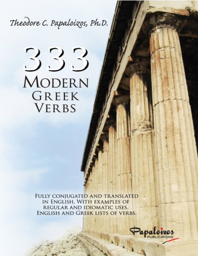 9780932416049: 333 Modern Greek Verbs: Fully Conjugated and Translated in English, With Examples of Regular and Idiomatic Uses, English and Greek Lists of Verbs