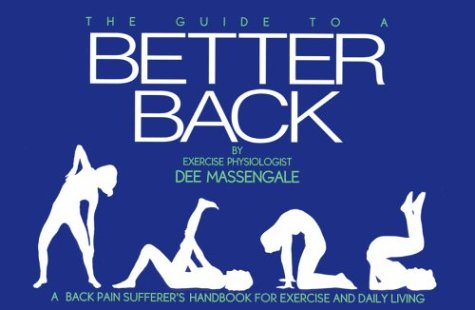 The Guide to a Better Back: Massengale, Dee