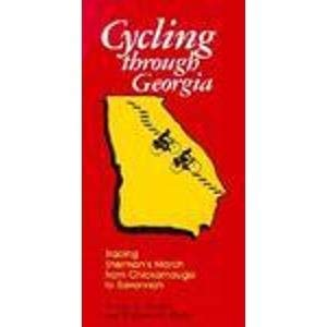 Cycling through Georgia: Tracing Sherman's March from Chickamauga to Savannah: Bailey, Sue C. ...