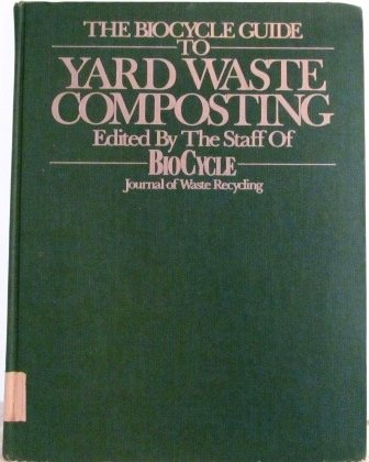9780932424105: Biocycle Guide to Yard Waste Composting