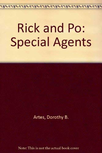 Rick and Po: Special Agents: Artes, Dorothy B.