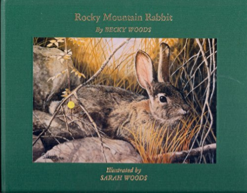 Rocky Mountain Rabbit signed by author and illustrator: Woods, Becky
