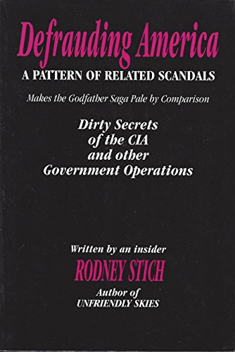 Defrauding America: A Pattern Of Related Scandals: Rodney Stitch