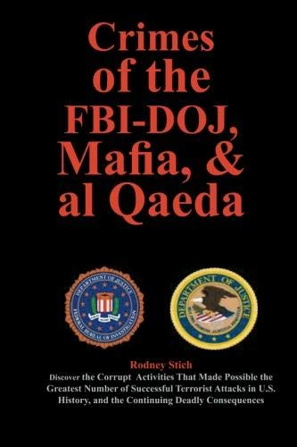 Crimes of the FBI-DOJ, Mafia, and al Qaeda: Rodney Stich