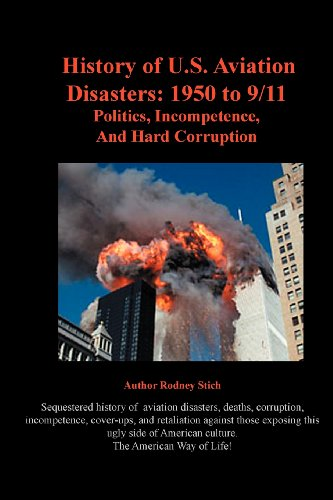 9780932438652: History of U.S. Aviation Disasters: 1950 to 9/11: Politics, Incompetence, and Hard Corruption