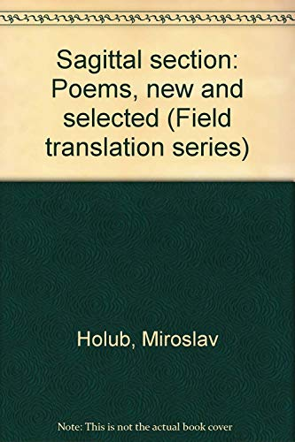 Sagittal Section : Poems by Miroslav Holub: Miroslav Holub
