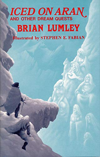 ICED ON ARAN AND OTHER DREAM QUESTS: Lumley, Brian.