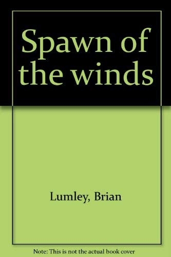 9780932445605: Spawn of the winds