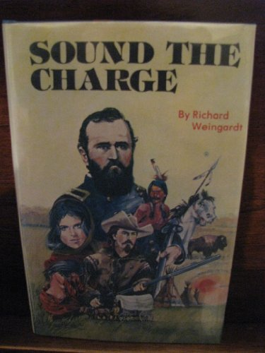 9780932446008: Sound the Charge: The Western Frontier : Spillman Creek to Summit Springs