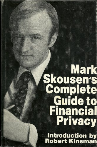 Mark Skousen's complete Guide to Financial Privacy: Skousen, Mark