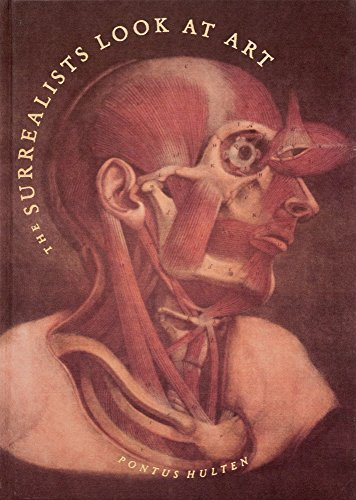 The Surrealists Look at Art: Aragon, Louis, Andre Breton, Paul Eluard, Philippe Soupault, and ...