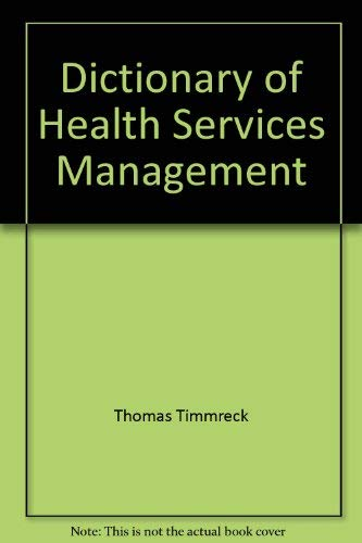 9780932500113: Dictionary of Health Services Management