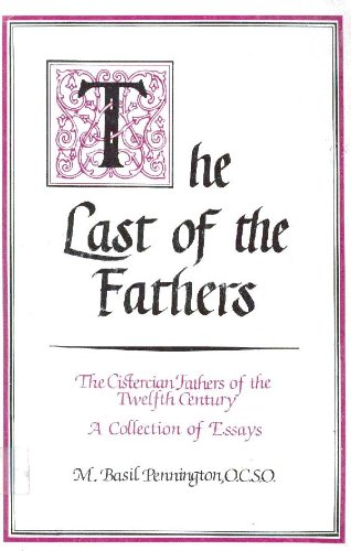 9780932506245: The Last of the Fathers (Studies in Monasticism, 1)