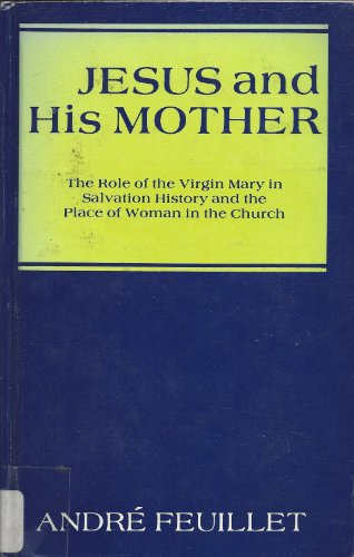 9780932506276: Jesus and His Mother: The Role of the Virgin Mary in Salvation History and the Place of Woman in the Church