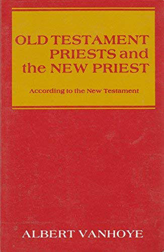 9780932506382: Old Testament Priests and the New Priest (Studies in Scripture)