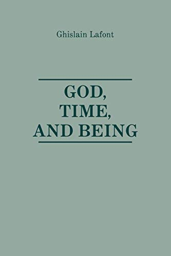 God, Time and Being.: Ghislain Lafont