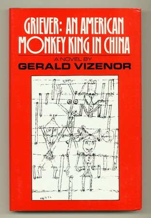 Griever: An American Monkey King in China (Signed): VIZENOR, GERALD
