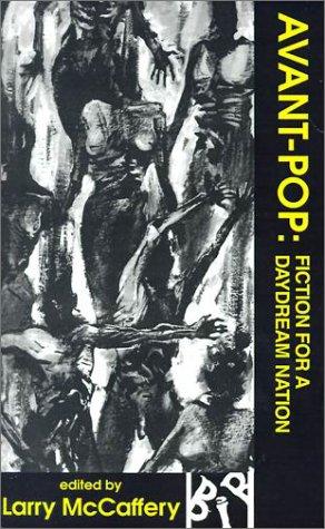 Avant-Pop : Fiction for a Daydream Nation: Larry McCaffery