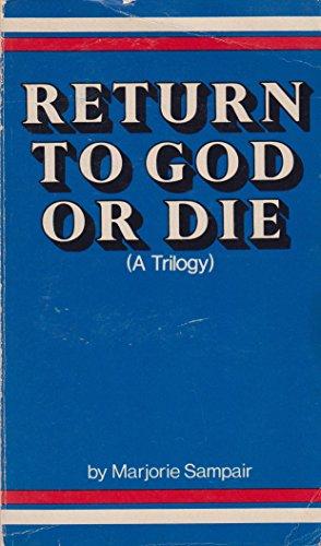 9780932512000: Return to God or die: A triology